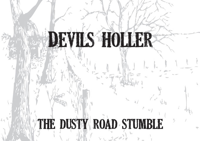 "Devil's Holler: ""The Dusty Road Stumble"" – unassuming, visceral and genuine"