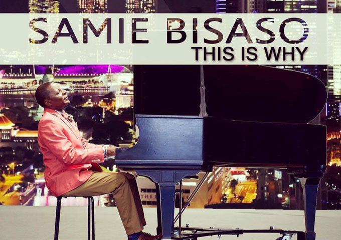 "Samie Bisaso releases the video for ""This Is Why"""