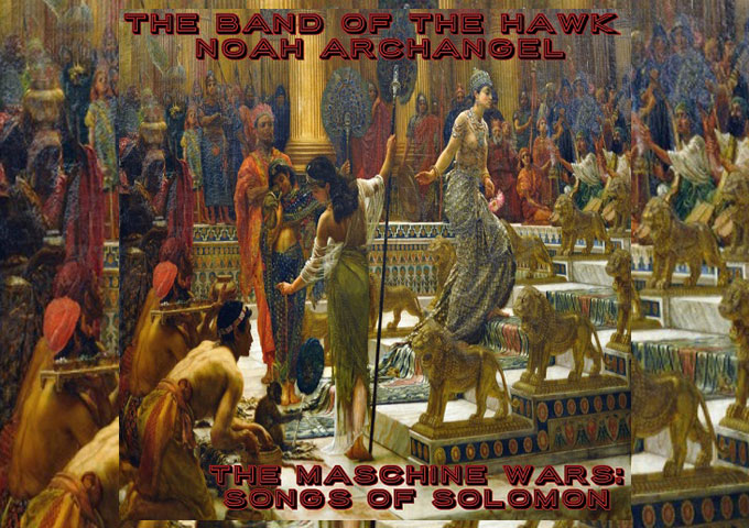 """NOAH ARCHANGEL & THE BAND OF THE HAWK – """"THE MASCHINE WARS: SONGS OF SOLOMON"""""""