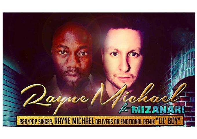 "Rayne Michael ft. Mizanari: ""Lil Boy Remix"" – New Lyric Video and Interview"