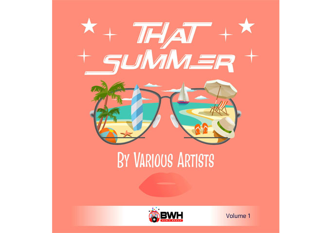 BWH Music Group Releases the Hottest Album of the Summer – 'That Summer, Vol. 1, by Various Artists'