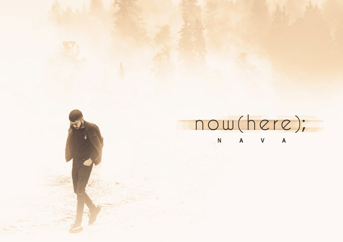 """Nava: """"Now(here);"""" – truly delivers both vocally and melodically"""