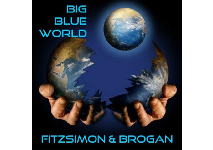 "Fitzsimon & Brogan: ""Big Blue World"" – a full, punchy pop sound!"