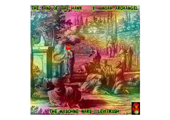 "The Band of the Hawk & Noah Archangels – New Album ""The Maschine Wars: LevitiKush"""