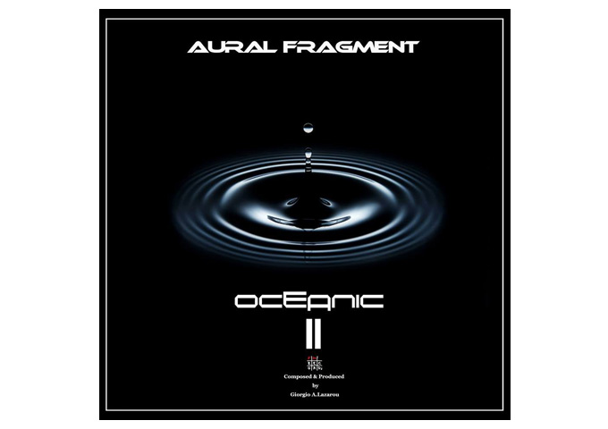 """AURAL FRAGMENT Releases """"Oceanic II"""" on all digital stores!"""