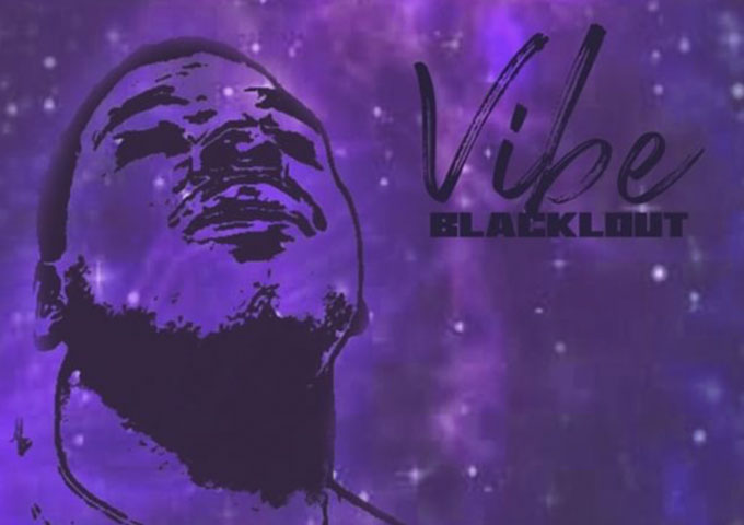 """BlacKlout: """"The Vibe"""" – propulsive, form-forward rapping with straight up bars"""
