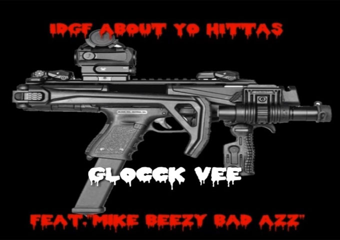 "Glocck Vee: ""IDGF ABOUT YO HITTAS"" delivers sharp, telescopic views"