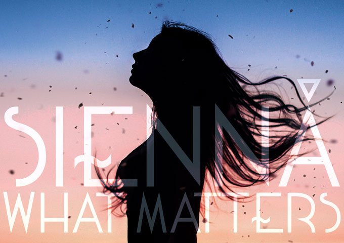 """Sienná: """"What Matters"""" – revealing much of her soul"""