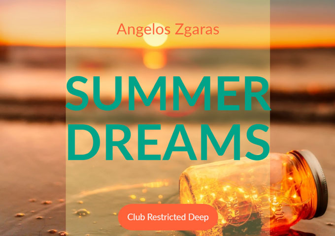 """Club Restricted Records Presents The New Single """"Summer Dreams"""" by Angelos Zgaras"""