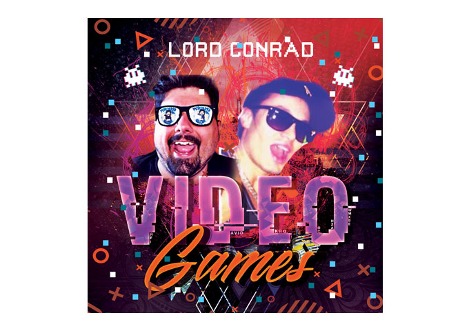 "Lord Conrad: ""Videogames"" – Rap grittiness, EDM rhythm and videogame excitement"