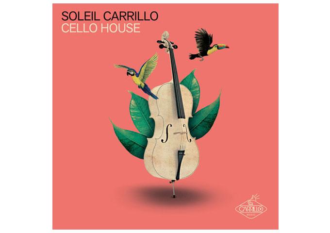 "Soleil Carrillo: ""Cello House"" – a fresh approach to EDM"