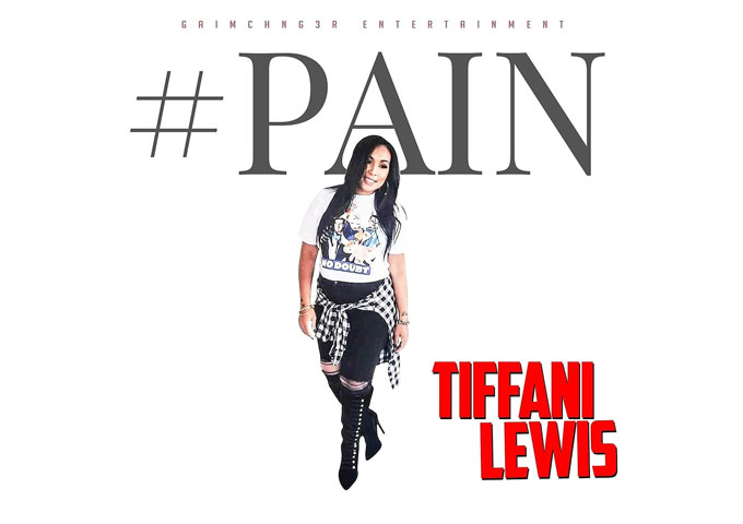 """Tiffani Lewis announces the release of her new single entitled """"#Pain"""""""
