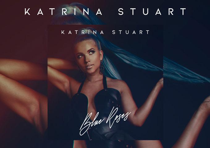 """Blue Roses"" – Katrina Stuart is ready to leave her indelible fingerprints on the contours of modern pop!"