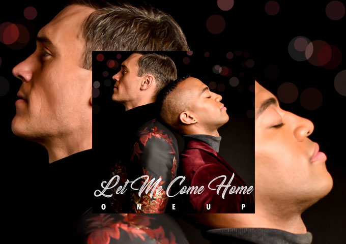 """OneUp Duo – """"Let Me Come Home"""" – is such a powerful message!"""