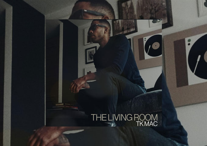 """TK Mac – """"The Living Room"""" – a laid back, yet intensely emotional feeling!"""