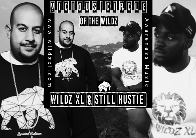 """Still Hustie & WILDZ XL – """"Vicious Circle of the Wildz"""" – another important message that the world needs to hear"""