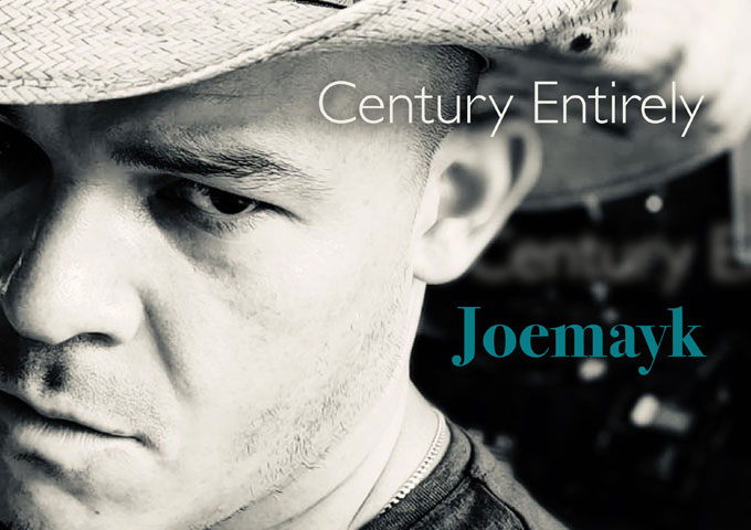 """Joemayk – """"A Century Entirely"""" – an immaculate song"""