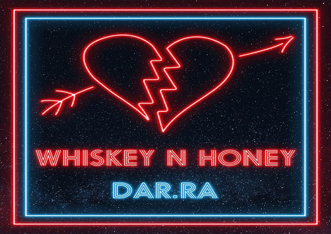 """Dar.Ra releases 'Whisky n Honey' EP featuring """"The Lights Dark Night Remix'"""