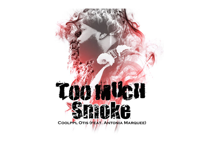 """CEO, Artist & Producer – OTIS set to drop """"Too Much Smoke"""" (ft. Antonia Marquee) on May 8th"""