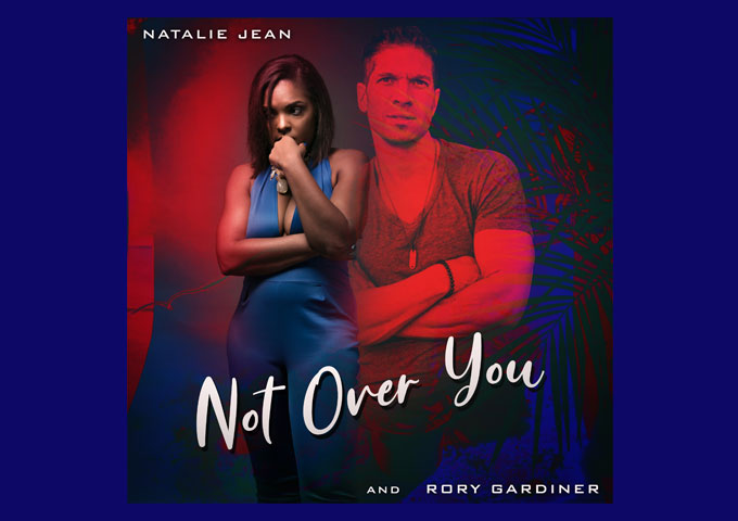 """Natalie Jean and Rory Gardiner – """"Not Over You"""" is a beautifully polished piece of work"""