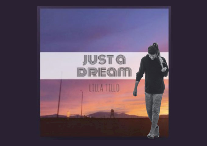 """Lilla Tillo – """"Just A Dream"""" will transport you to a reflective headspace"""