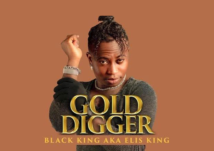 "Black King – ""Gold Digger"" uses his mesmerizing flows to poignantly articulate his exclamations"