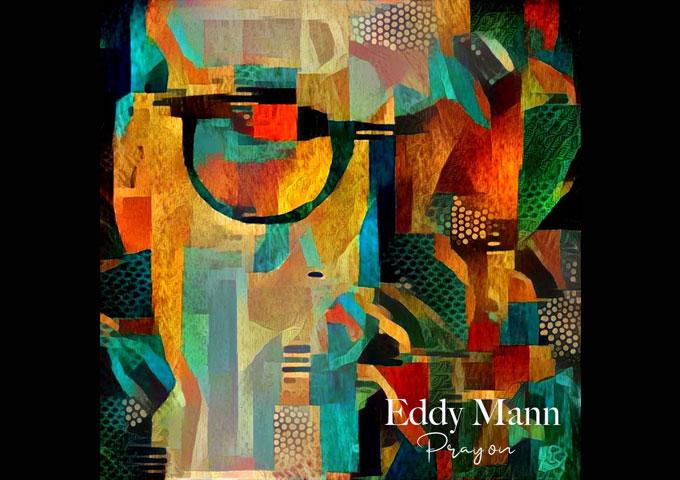 "Eddy Mann – ""Pray On"" rings with crystalline precision!"