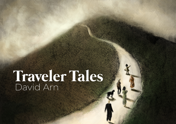 "David Arn – ""Traveler Tales"" will strike a chord with listeners immediately"