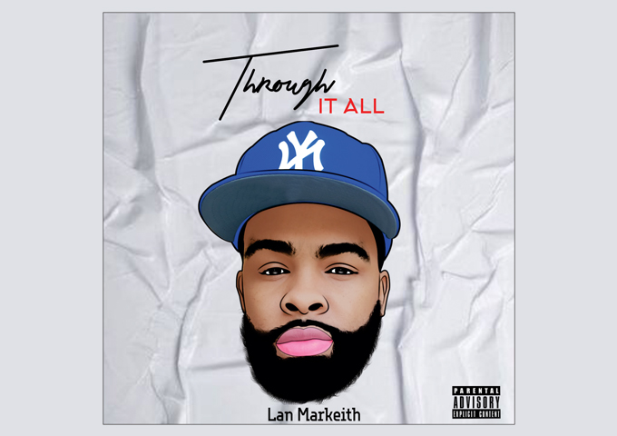 """Alabama rapper, songwriter and record producer Lan Markeith releases debut single – """"Through It All"""""""