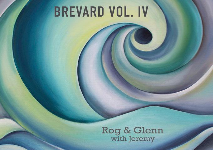 "Rog & Glenn (and Jeremy) – ""Brevard Vol. IV"" has damn near got it all!"
