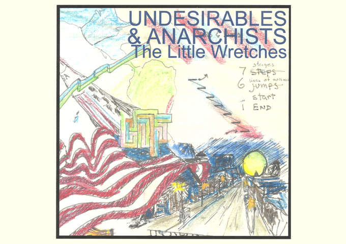 "The Little Wretches – ""Undesirables And Anarchists"" – a raw and vibrant production"