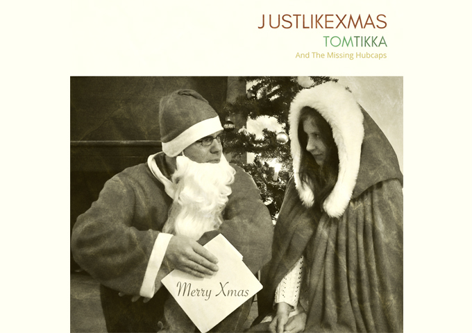 "Tom Tikka & The Missing Hubcaps – ""Just Like Xmas (Love Is War)"" – delivers pure, primary-color emotions"