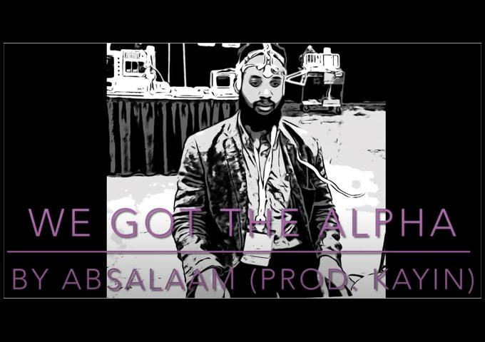 Abdus Da Man – 'We GoT the Alpha' Prod. by Kayin – New Data Rap Video!