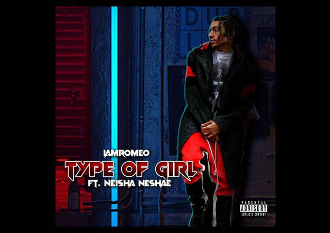 IAMROMEO – 'Type Of Girl' (ft. Neisha Neshae) – Official Video Released!