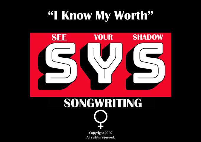 "See Your Shadow Songwriting – ""I Know My Worth"" – a unique sound and ambition"