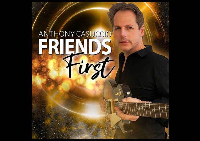 "Anthony Casuccio – ""Friends First"" – weaving something compelling out of the expected Country threads"