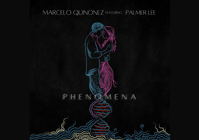 """Marcelo Quinonez – """"Phenomena"""" ft. Palmer – simultaneously bright and intoxicating"""