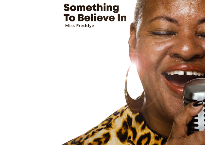 """Miss Freddye – """"Something To Believe In"""" is powerful, direct and has some fierce guitar work"""