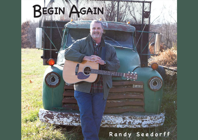 """Randy Seedorf – """"Begin Again"""" – Fusing equal parts rock, country, and a whole lot of organic warmth"""