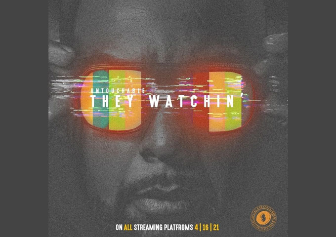 """Untouchable 1 – Straight from the hard knocks of the Chicago city streets, """"They Watchin'"""""""