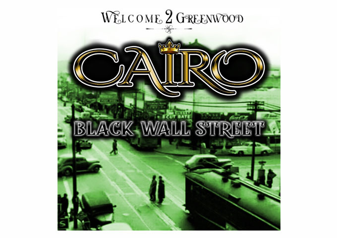 Cairo – Black Wall Street – every element this single has, could be interpreted as inspiring
