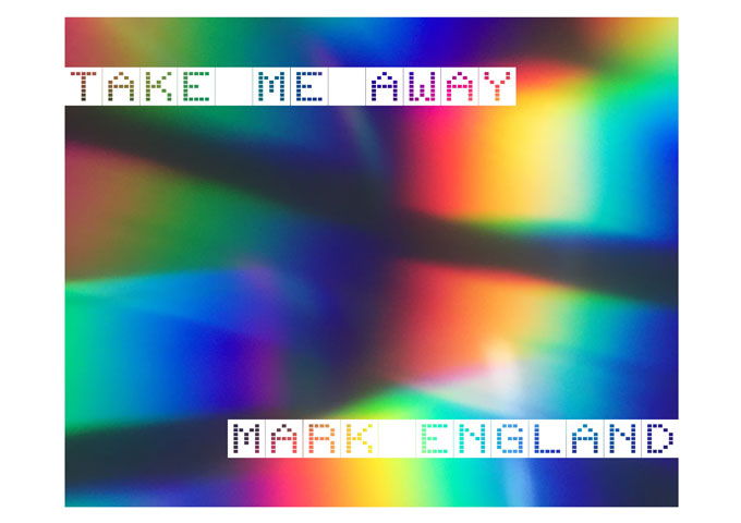 """Mark England – """"Take Me Away"""" manipulates classic sounds with unparalleled authenticity"""
