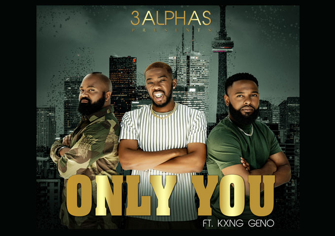 """3Alphas Release a Brand New Single """"Only You"""""""