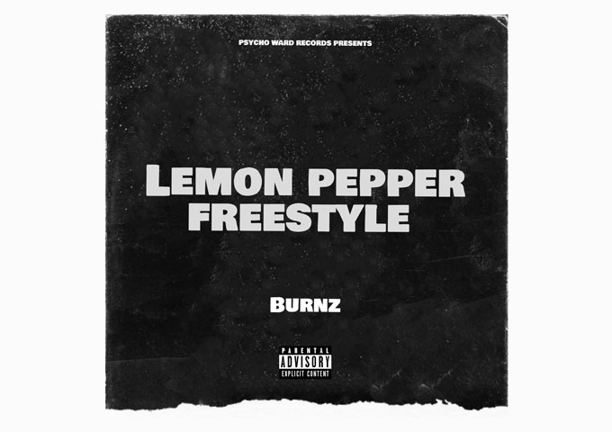 "Burnz drops his new video ""Lemon Pepper Freestyle"""