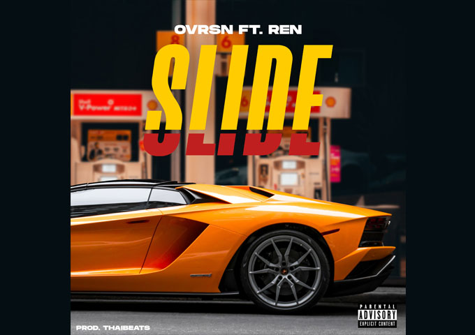 """OVRSN – """"Slide"""" ft. REN – Ambitious, confident and flush with ability!"""