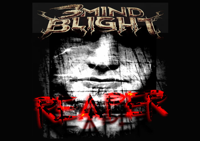 """3Mind Blight – """"Reaper"""" is nothing short of terrific!"""