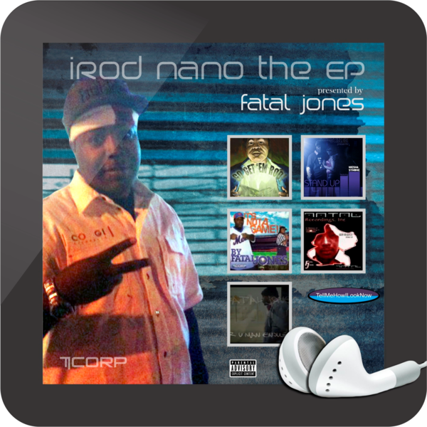 "FATAL JONES: ""iRod Nano the EP"""