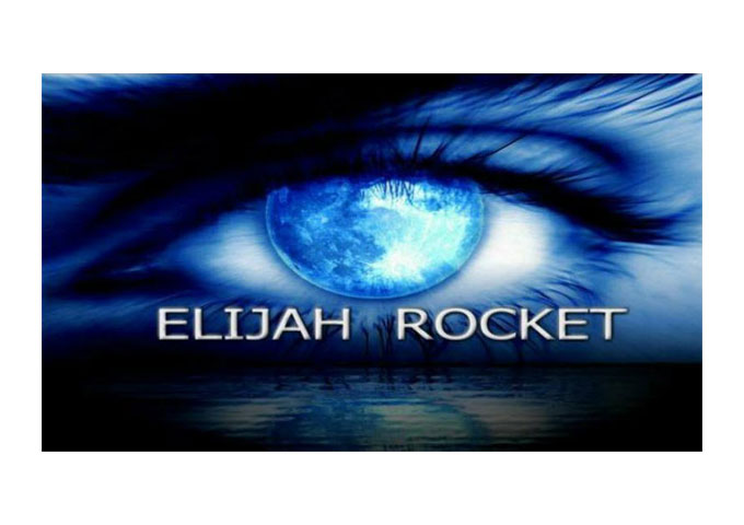 ELIJAH ROCKET Comprises All The Necessary Elements To Hypnotize Any Listener