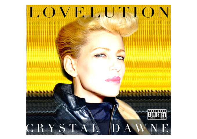 Crystal Dawne: 'Lovelution' is Quickly Building Momentum