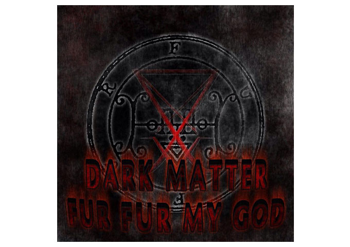 Dark Matter: 'Fur Fur My God' Brings Rap Back To a Level Which It Originates From -The Spoken Word